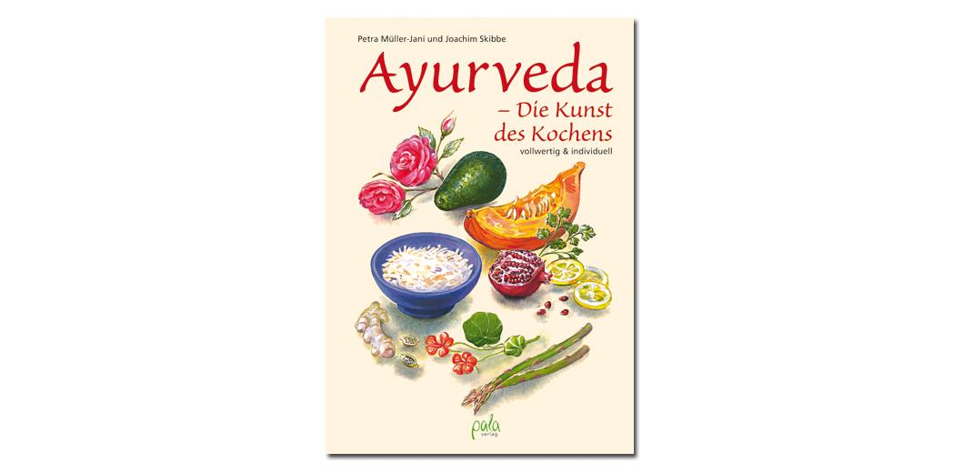 Ayurveda – Die Kunst des Kochens – von Müller-Jani und Skibbe