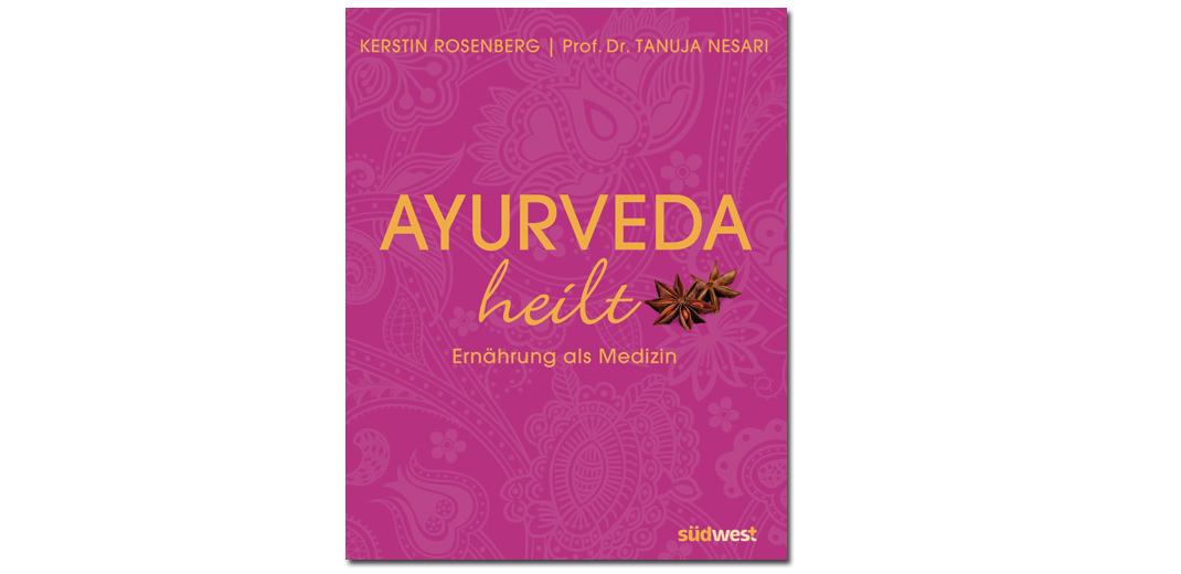 Ayurveda heilt – von K. Rosenberg und T. Nesari