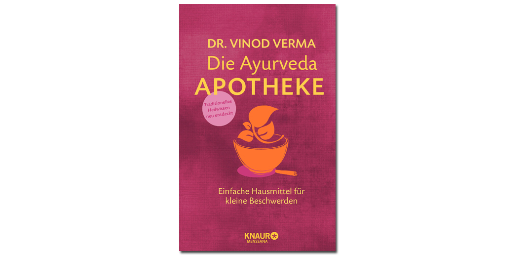 Die Ayurveda-Apotheke – Dr. Vinod Verma