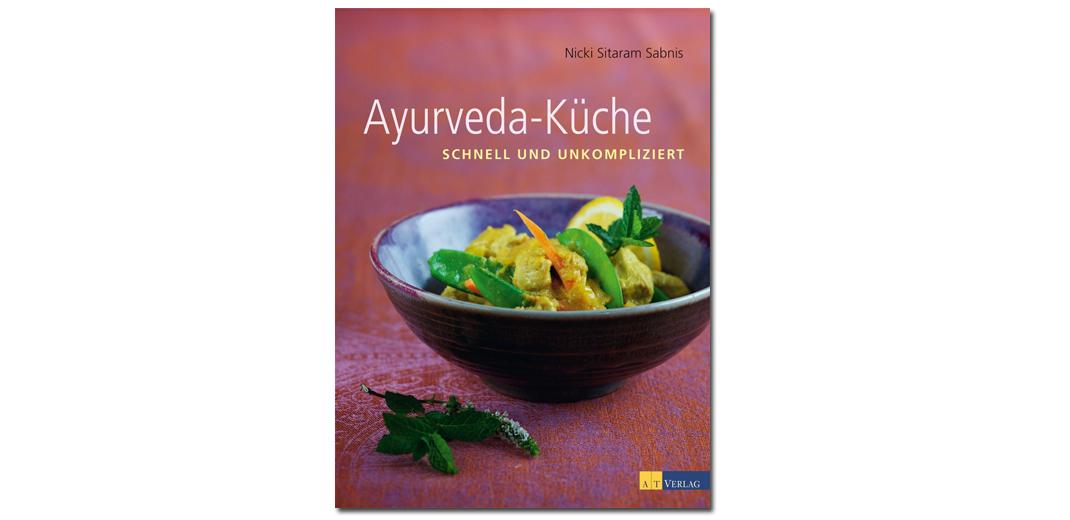 Ayurveda-Küche – von Nicky Sitaram Sabnis