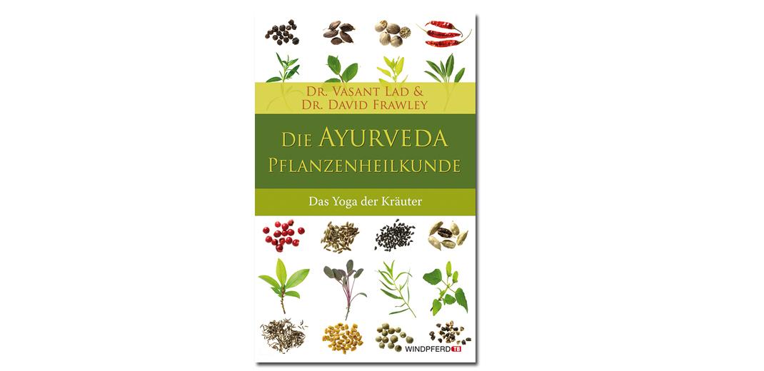 Die Ayurveda Pflanzenheilkunde – von Dr. Lad und Dr. Frawley