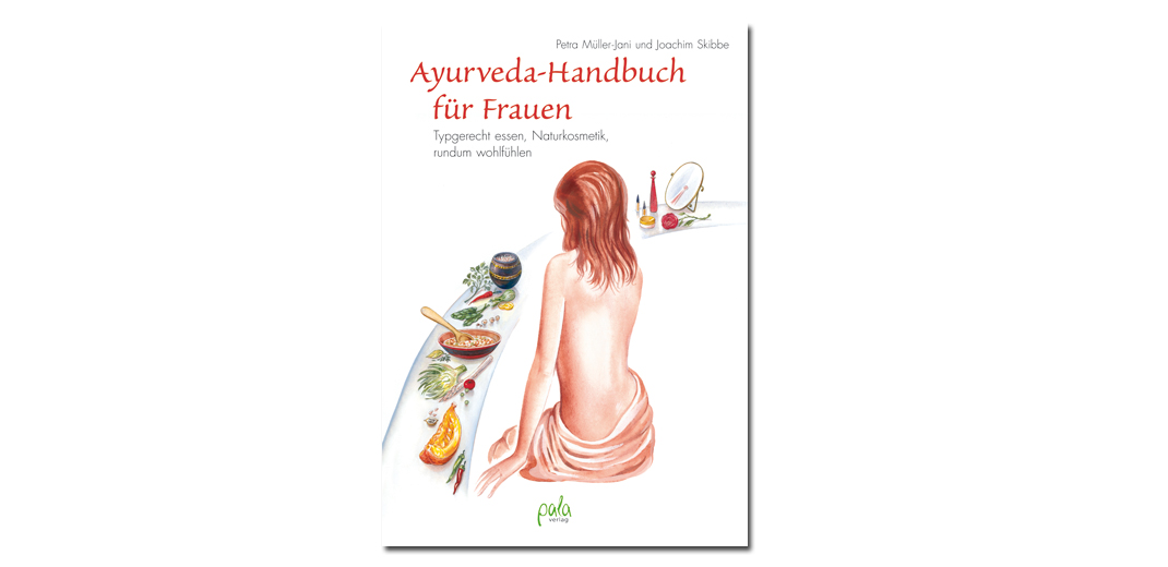 Ayurveda – Handbuch für Frauen – von Müller-Jani und Skibbe