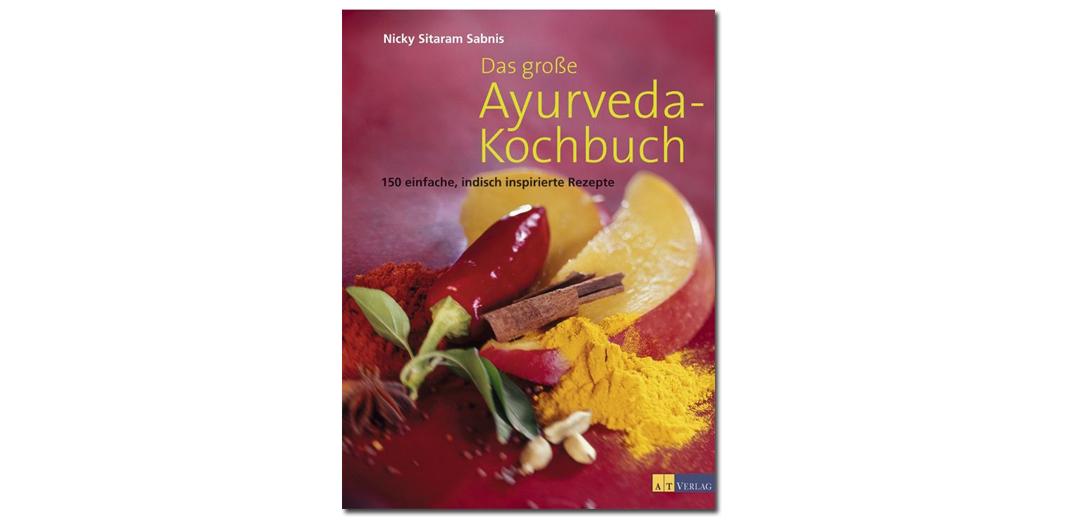 Das große Ayurveda-Kochbuch – von Nicky Sitaram Sabnis