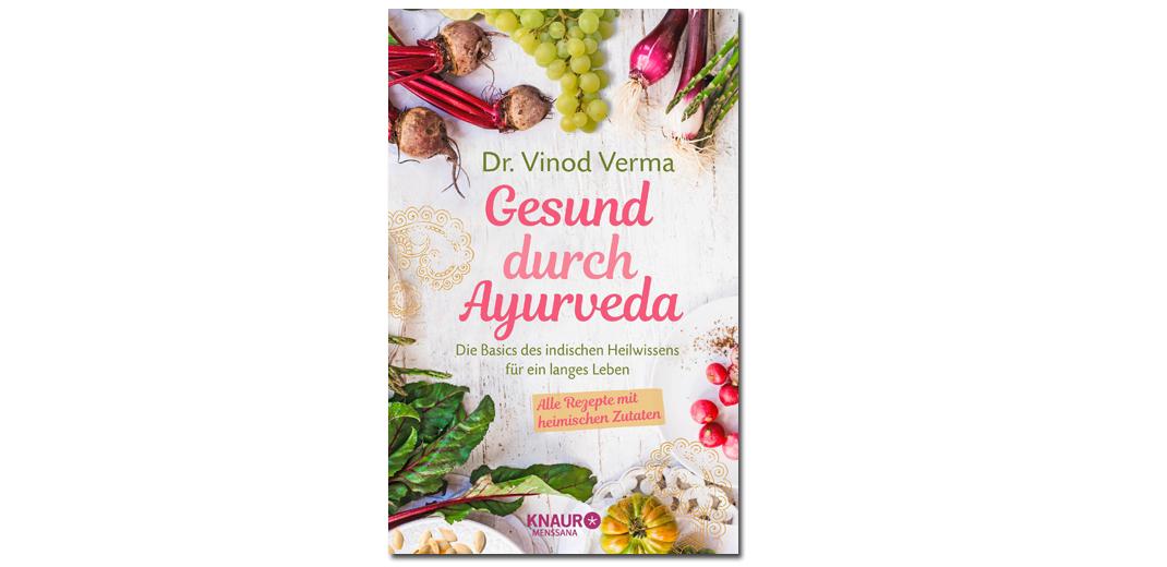 Gesund durch Ayurveda – von Dr. Vinod Verma