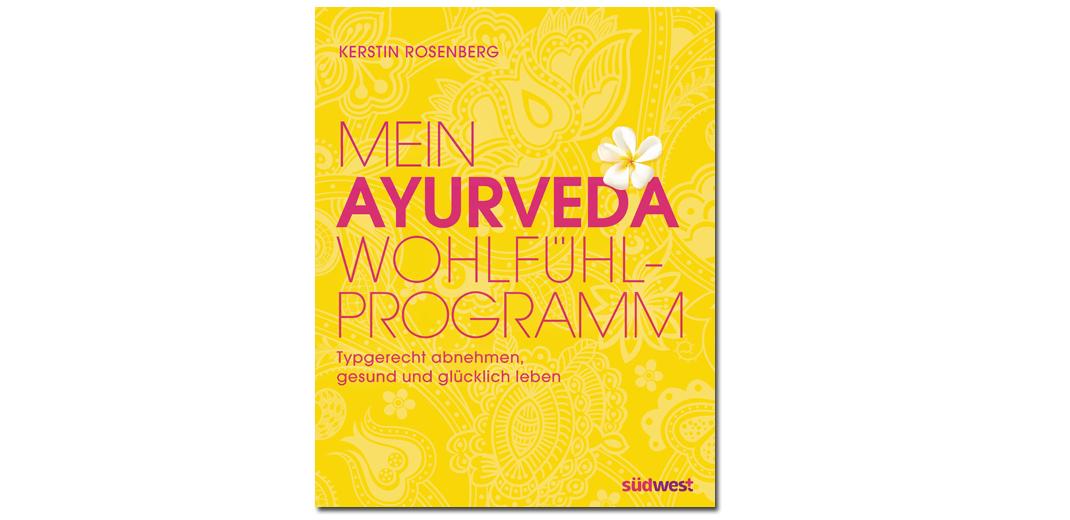 Mein Ayurveda Wohlfühlprogramm – von Kerstin Rosenberg