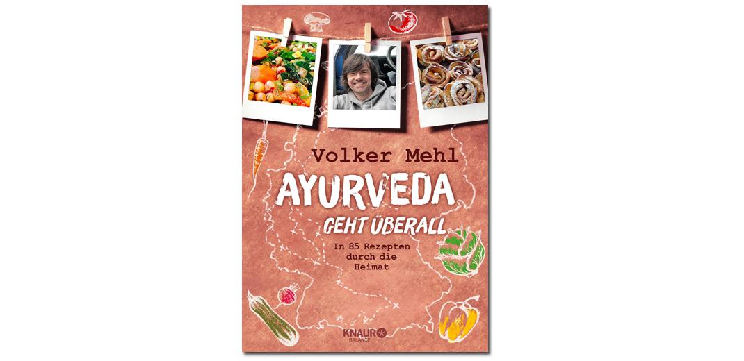 Ayurveda geht überall – von Volker Mehl