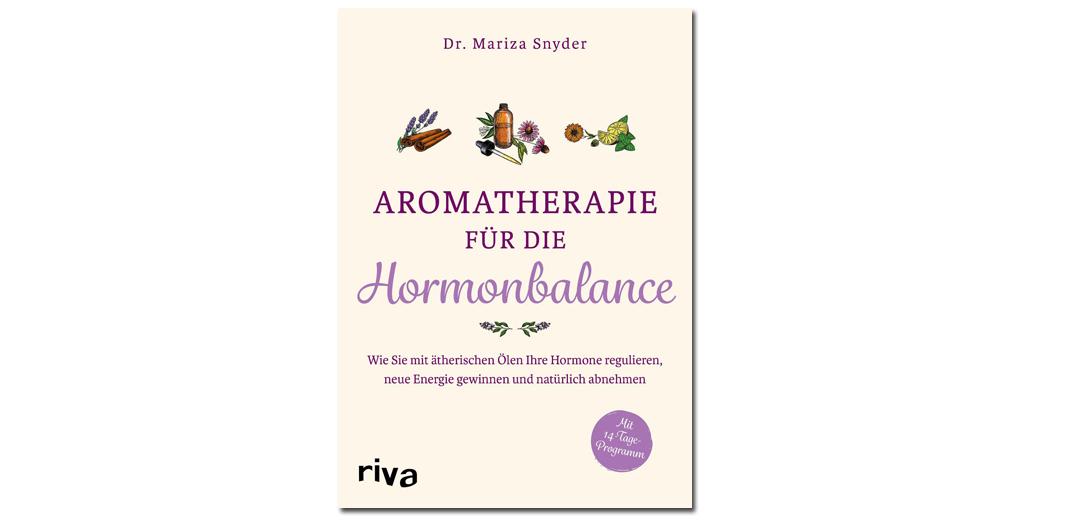 Aromatherapie für die Hormonbalance – von Dr. Mariza Snyder