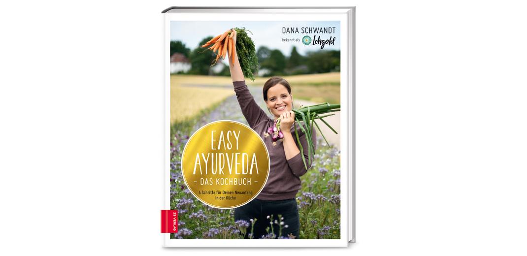 Easy Ayurveda – Das Kochbuch – von Dana Schwandt