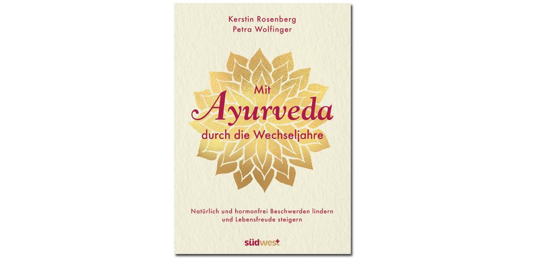 Mit Ayurveda durch die Wechseljahre – von K. Rosenberg und P. Wolfinger