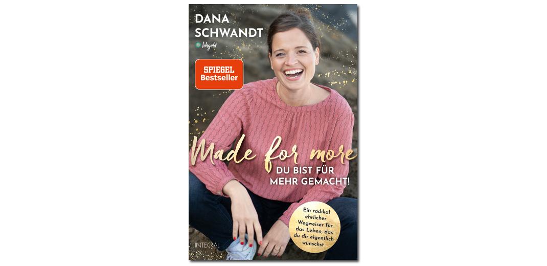 Made for more – Du bist für mehr gemacht – von Dana Schwandt