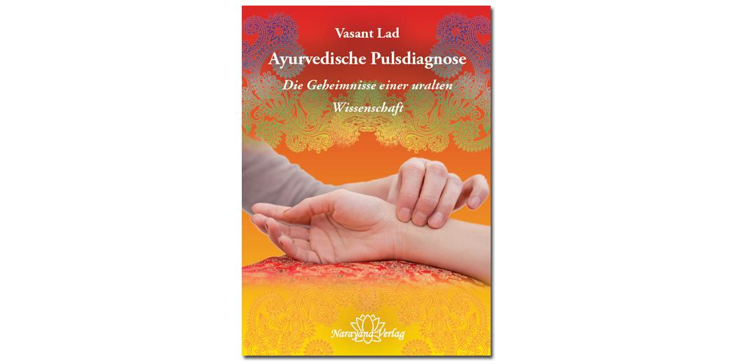Ayurvedische Pulsdiagnose – von Vasant Lad