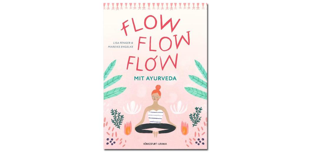 Flow Flow Flow mit Ayurveda – von Lisa Fenger und Mareike Engelke