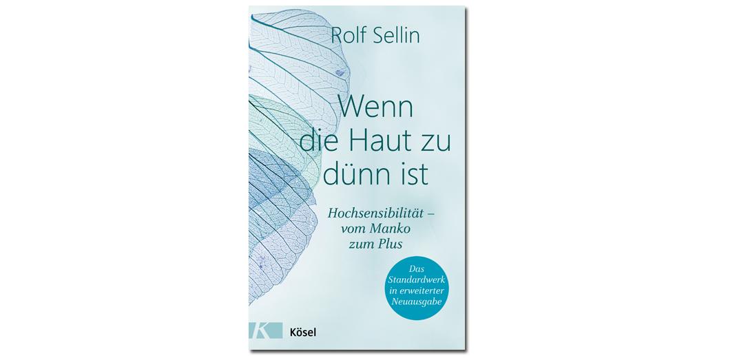 Wenn die Haut zu dünn ist – von Rolf Sellin
