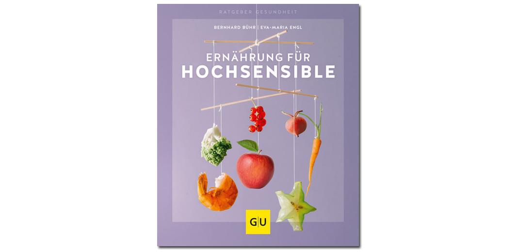Ernährung für Hochsensible – Bernhard Bühr, Eva-Maria Engl